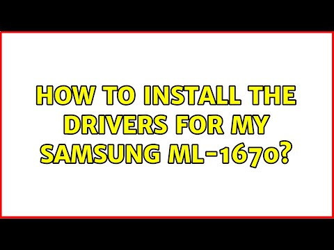 How To Install The Drivers For My Samsung Ml-1670?