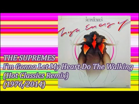 THE SUPREMES - I'm Gonna Let My Heart Do The Walking (Hot Classics Remix)('90)Disco Re-edit