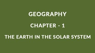 The Earth in the Solar System - Chapter 1 Geography NCERT Class 6