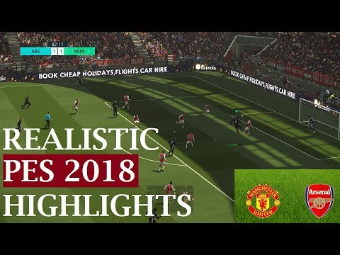 Realistic Highlights: Arsenal vs Manchester United | PES 2018 | Superstar | PC