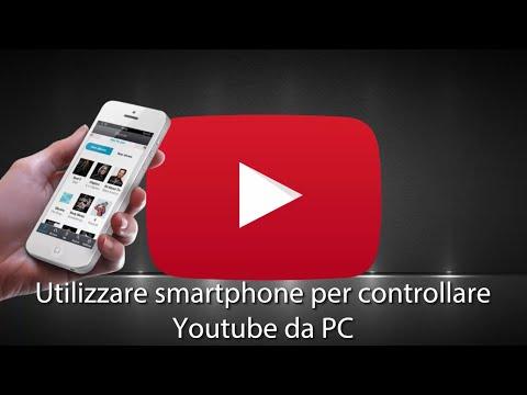 Utilizzare smartphone per controllare YouTube da PC