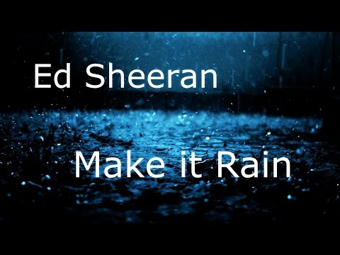 Ed Sheeran  Make it Rain Original Version Full HQ Audio