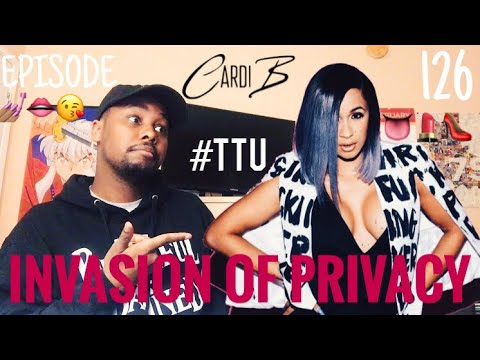 EPISODE 126: Cardi B - Invasion of Privacy ALBUM REACTION