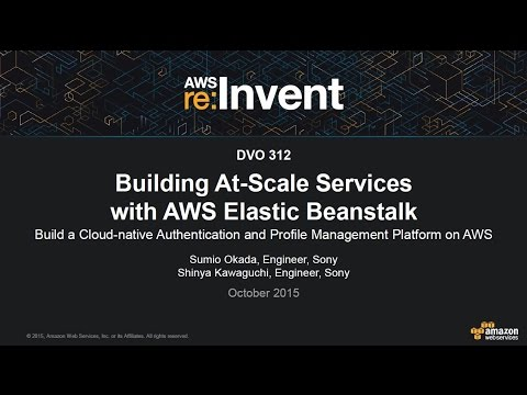 AWS re:Invent 2015 | (DVO312) Sony: Building At-Scale Services with AWS Elastic Beanstalk