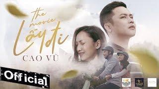 Phim Ca Nhạc - Lấy Đi - Cao Vũ (Phim Ca Nhạc 2019)