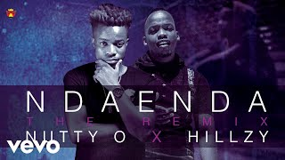 Hillzy, Nutty O - Ndaenda ( Audio)