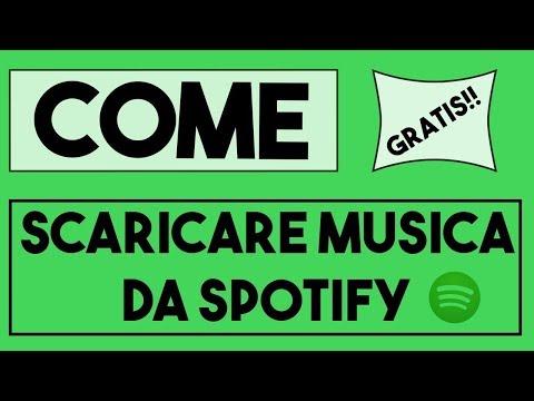 COME SCARICARE MUSICA DA SPOTIFY GRATIS 2018