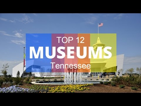 Top 12. Best Museums in Tennessee - United States