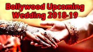 Bollywood Upcoming Wedding 2018 & 2019