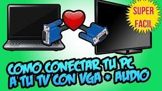 COMO CONECTAR TU PC A TU TV CON VGA (AUDIO Y VIDEO) - Tutoriales