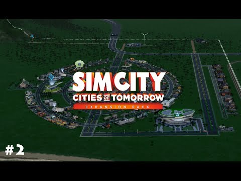 SimCity: Cities of Tomorrow - Part 2