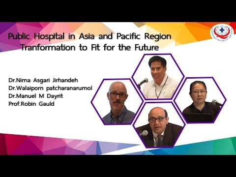 C1 109 Public Hospital in Asia and Pacific Region Tranformation to Fit for the Future Dr Walaiporn P