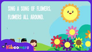 sing a song of flowers song lyrics preschool songs rhymes songs the kiboomers