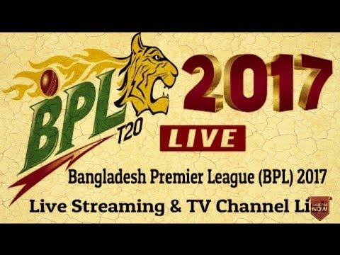 BANGLADESH PREMIER LEAGUE (BPL) 2017 live Streaming online and Broadcasters TV Channels List.