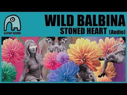 WILD BALBINA - Stoned Heart [Audio]