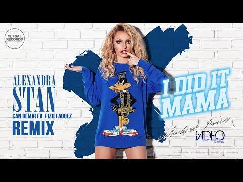 Alexandra Stan -  I Did It, Mama! (Can Demir ft  Fizo Faouez Remix ) VJ Adrriano Video ReEdit