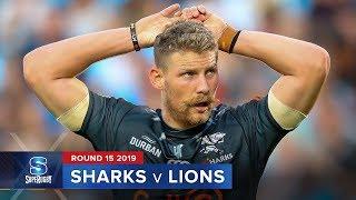 Sharks v Lions | Super Rugby 2019 Rd 15 Highlights