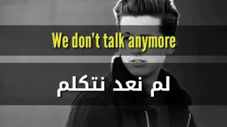 we don't talk anymore مترجمه عربي