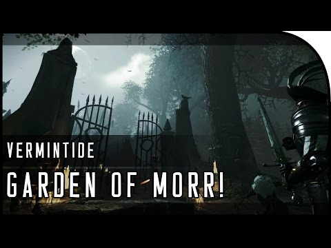 """GARDEN OF MORR!"" - Warhammer: End Times - Vermintide Gameplay"