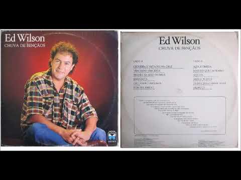 Ed Wilson   1985   Chuva de Bençãos   Álbum Completo