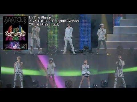 AAA / LIVE DVD & Blu-ray「AAA TOUR 2013 Eighth Wonder」トレーラー映像