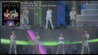 AAA / LIVE DVD & Blu-ray「AAA TOUR 2013 Eighth Wonder」トレーラー映像 thumbnail