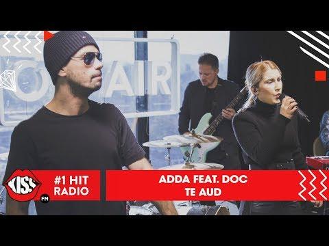 ADDA feat. DOC - Te aud (Live @ Kiss FM)