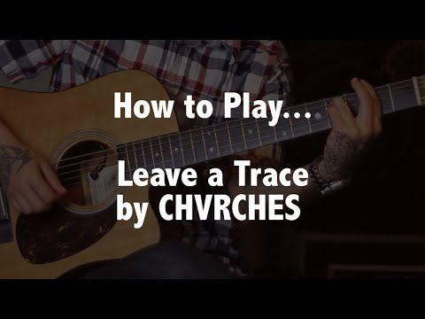 How to play Leave a Trace (CHVRCHES) on guitar - Jen trani