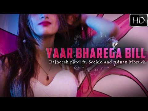 Yaar Bharega Bill (Official Video) - Rajneesh Patel Ft. SeeMo | Latest Hindi Song 2017