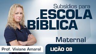 EB | Maternal | Lição 08 - O meu amigo faz o cego voltar a ver | Prof. Viviane Amaral