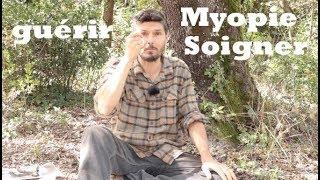 Myopie, la soigner et guérir enfin ! la vérité sur les lunettes ,les yeux épisode 3- regenere.org