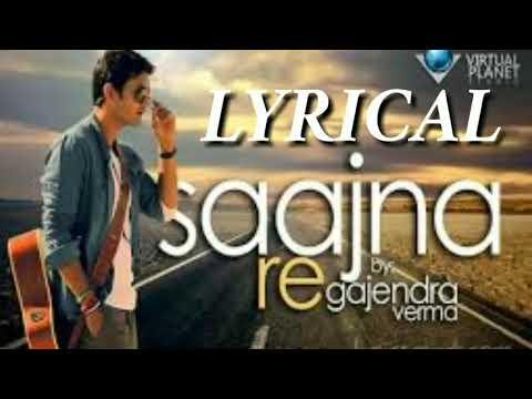 Saajna Re Lyrics _ Tera Ghata _ Gajendra Verma _ New Hindi Songs 2018_-_Lyricarz