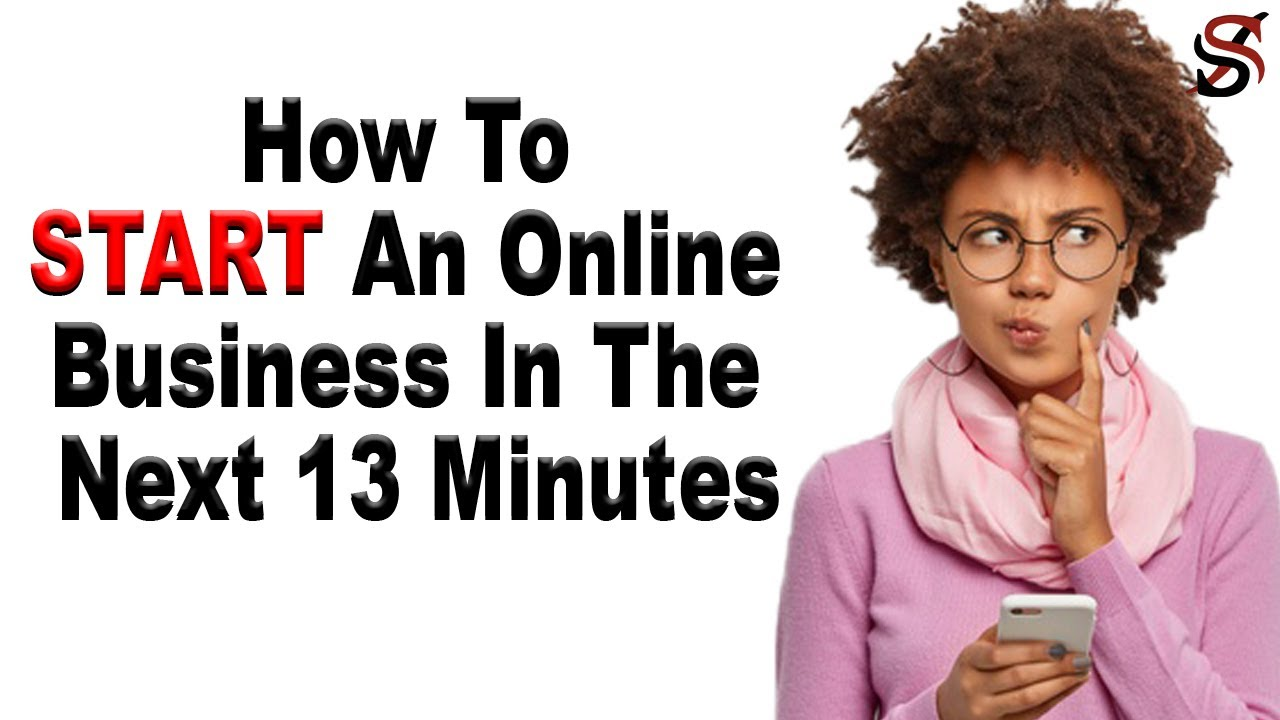 How to start an Online Business in the Next 13 Minutes