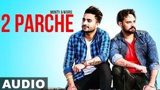 2 Parche (Full Audio) | Monty Waris | Jashan Nanarh | Sara Gurpal | Latest Punjabi Song 2019