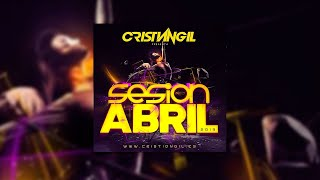 🔊 SESSION ABRIL 2019 DJ CRISTIAN GIL 1 PISTA