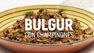 BULGUR CON CHAMPIÑONES - #Foodiemeals by Edna Cochez