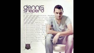 Dennis Sheperd - A Tribute To Life FULL ALBUM