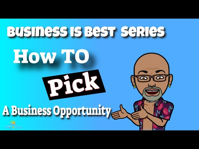 How Do You Pick a Business Opportunity?
