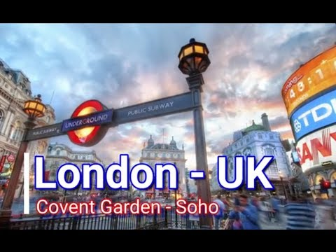 Soho and Covent Garden - LONDON UK : Video Travel Guide