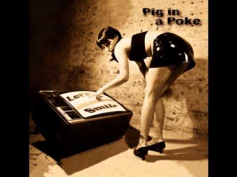 Pig in a poke - Let's smile