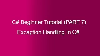 Part 7 - C# Tutorial - Exception Handling(in Hindi)