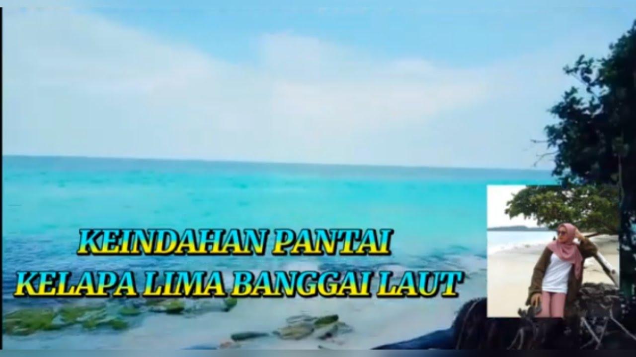 Keindahan Wisata Pantai Kelapa Lima Banggai Laut Sulawesi Tengah Youtube