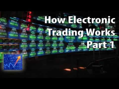 How Electronic Trading Works. Part 1