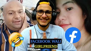 Facebook Wali Girlfriend - The LEGENDS of Social Media
