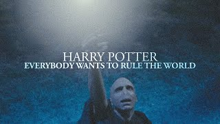 harry potter: everybody wants to rule the world