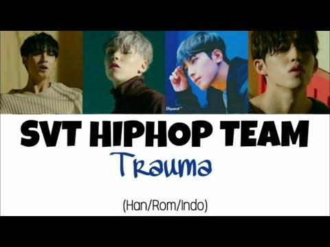 Seventeen (세븐틴)_SVT HIPHOP TEAM - Trauma Lyrics Indo Sub (Han/Rom/Indo)