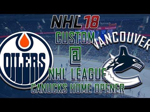 NHL 18 - CNHL - Vancouver Canucks Home Opener Vs Oilers