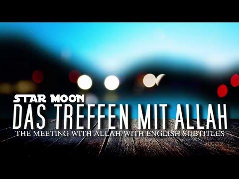 Das Treffen mit Allah ▶ The meeting with Allah [HD]