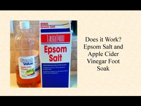 Does It Work? Epsom Salt and Apple Cider Vinegar Foot Soak