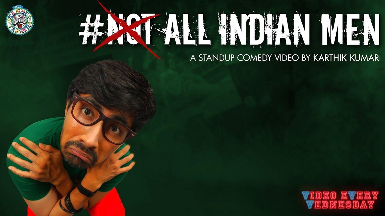 #ALLINDIANMEN- Standup comedy video by Karthik Kumar